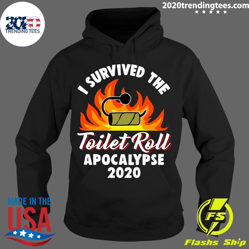 I Survived The Toilet Roll Apocalypse 2020 Shirt Hoodie