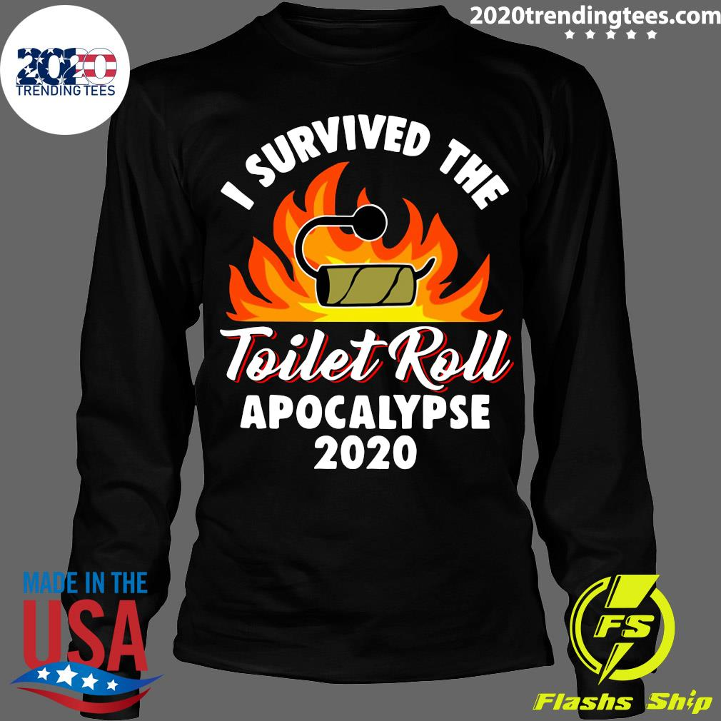 I Survived The Toilet Roll Apocalypse 2020 Shirt Longsleeve
