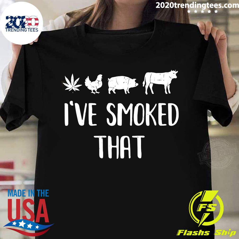 I've Smoked That BBQ Barbecue Shirt