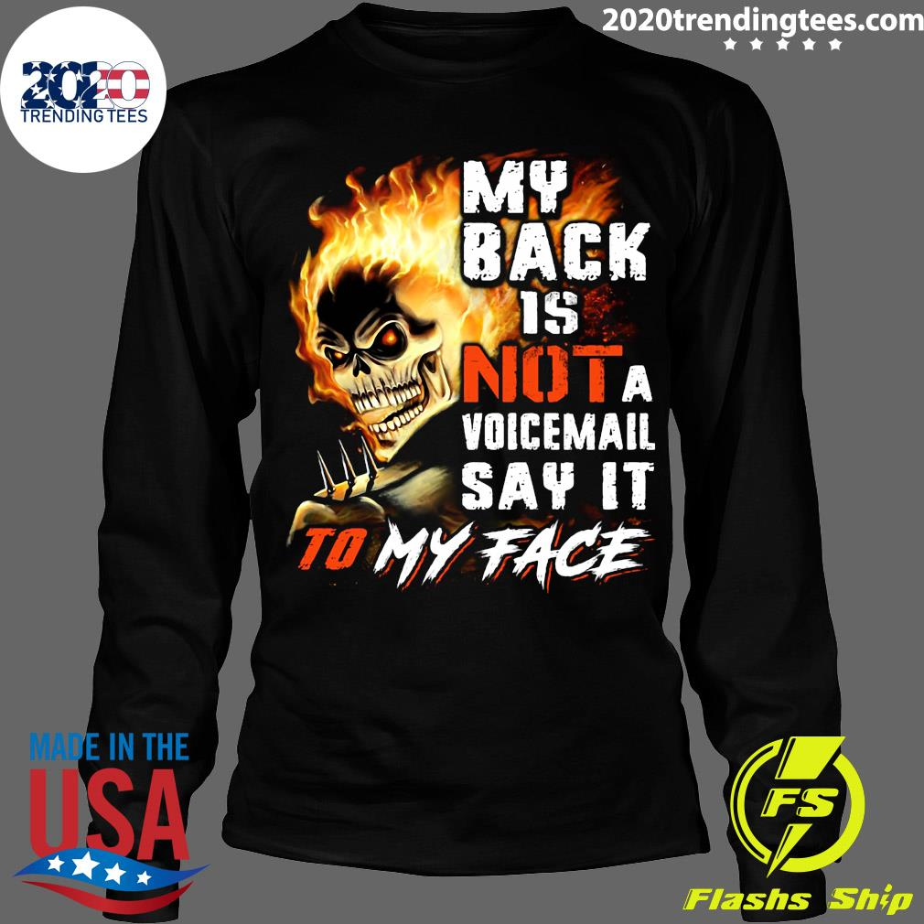 My Back Is Not A Voicemail Say It To My Face Shirt Longsleeve
