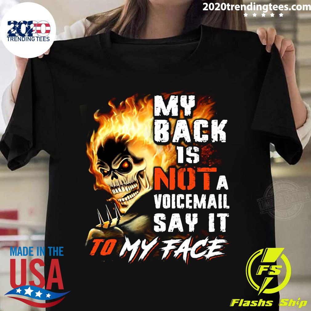 My Back Is Not A Voicemail Say It To My Face Shirt