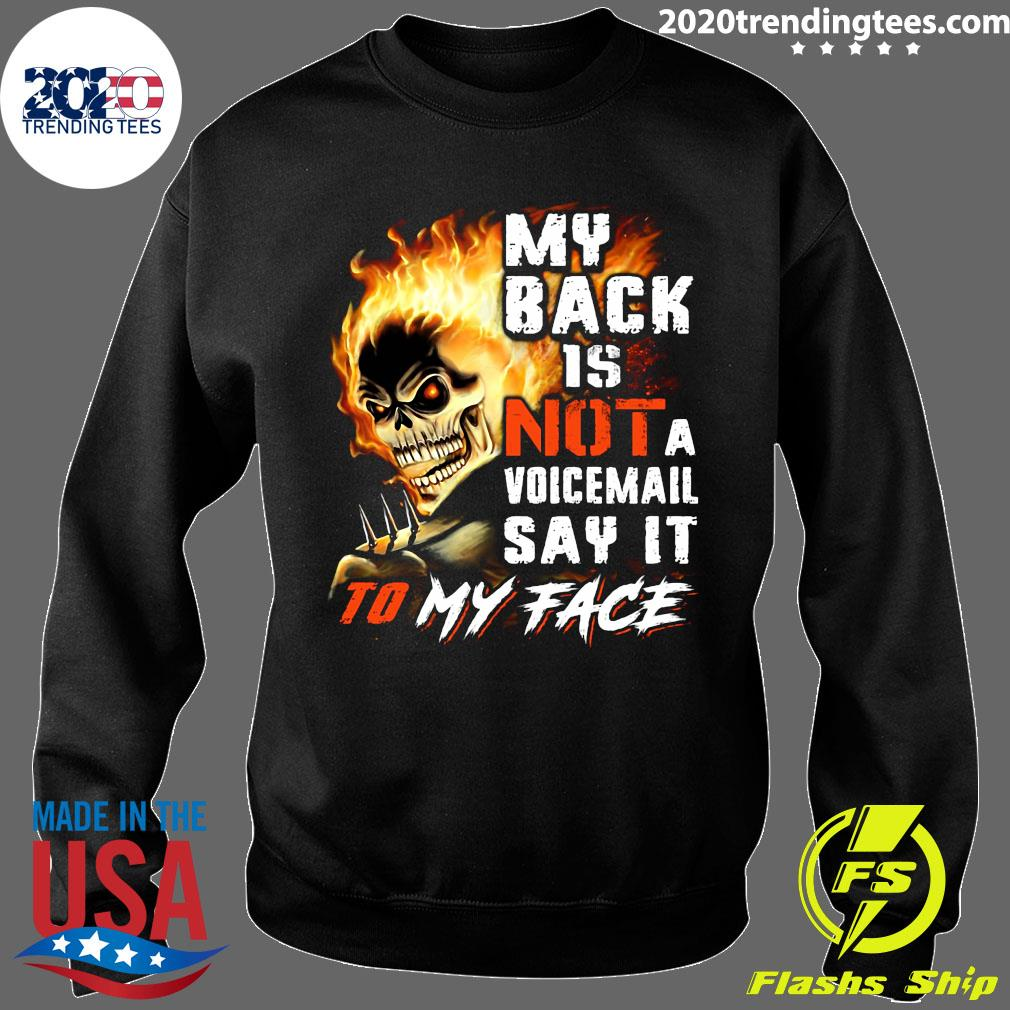 My Back Is Not A Voicemail Say It To My Face Shirt Sweater