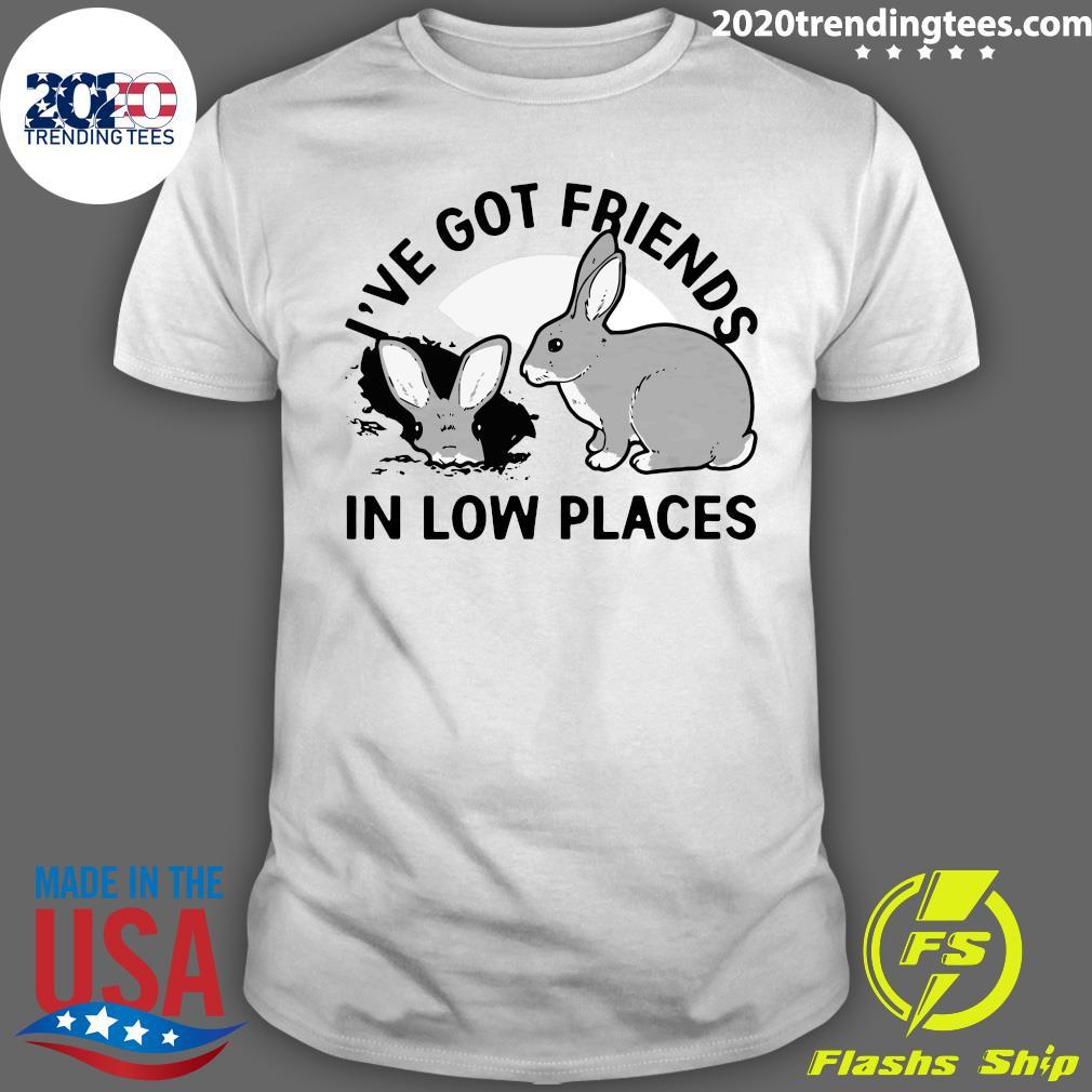 Rabbit I've Got Friends In Low Places Shirt