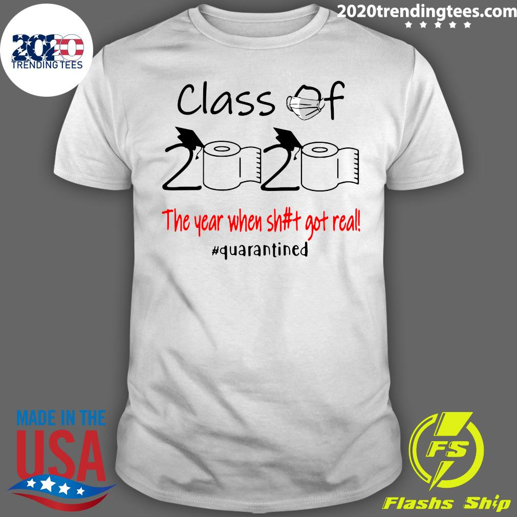 Seniors 2020 The Year When Shit Got Real Shirt