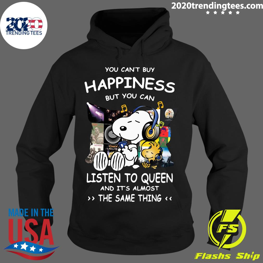 Snoopy You can't buy happiness but you can listen to Queen and it's almost the same thing s Hoodie