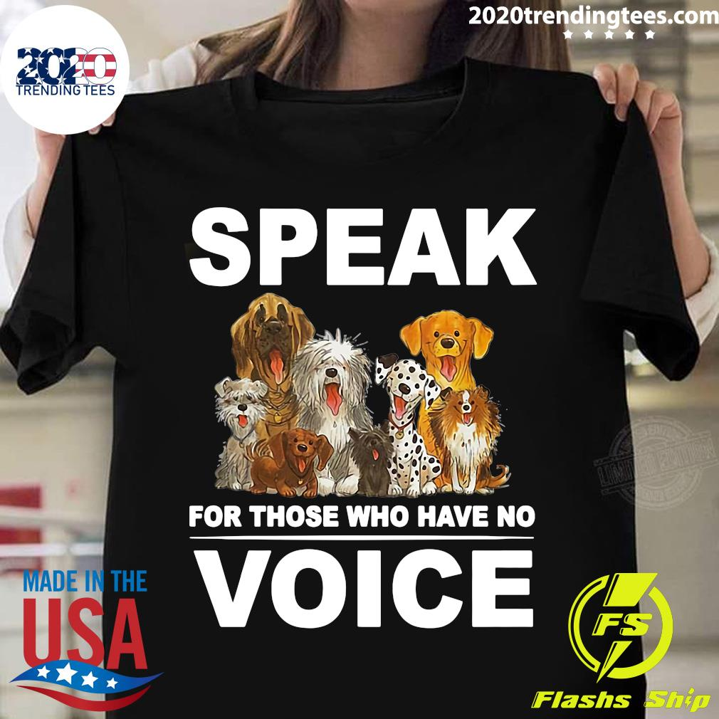 Speak For Those Who Have No Voice Dog Lover Shirt