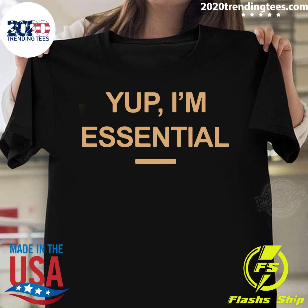 Yup I'm Essential Official Shirt