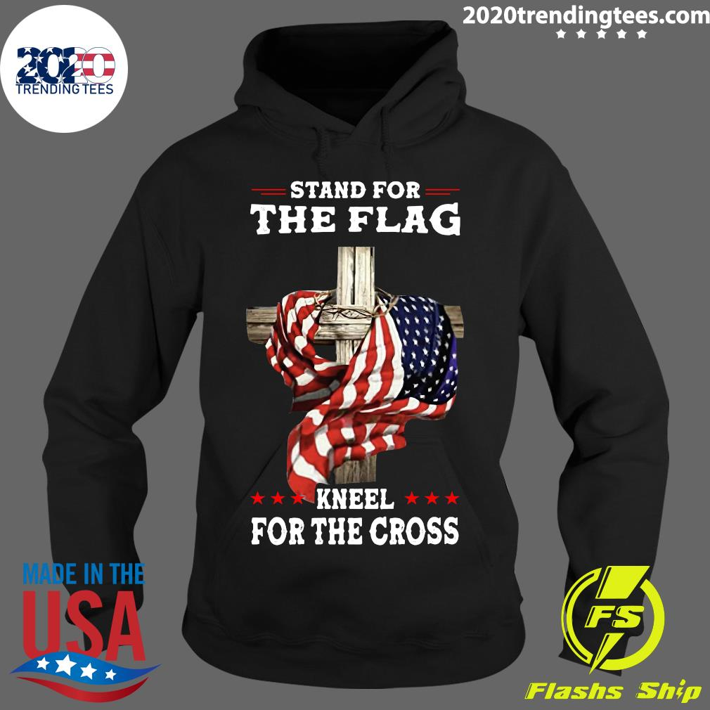 American Stand For The Flag Kneel Dot The Cross Shirt Hoodie