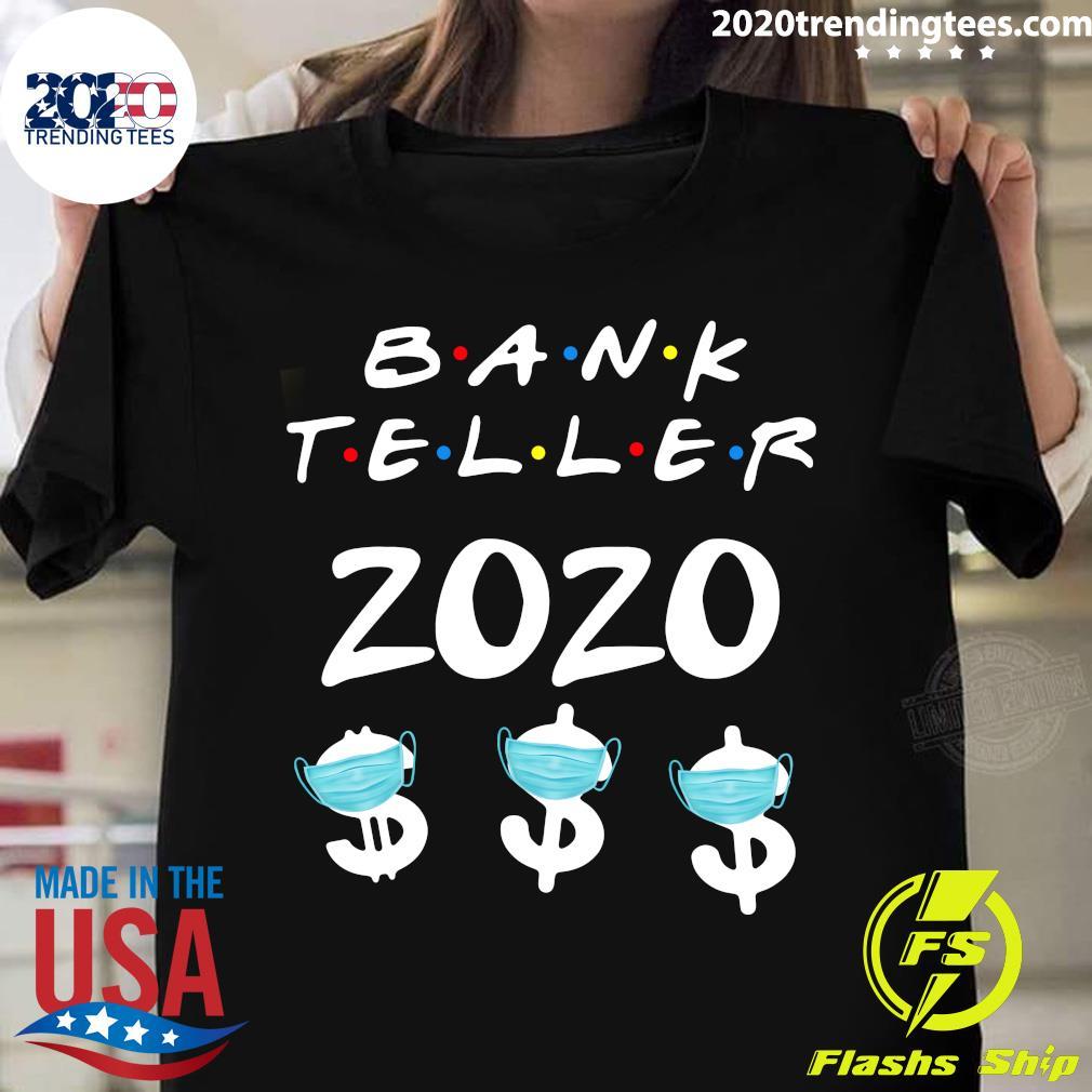 Bank Teller 2020 Quarantine Tee Shirt