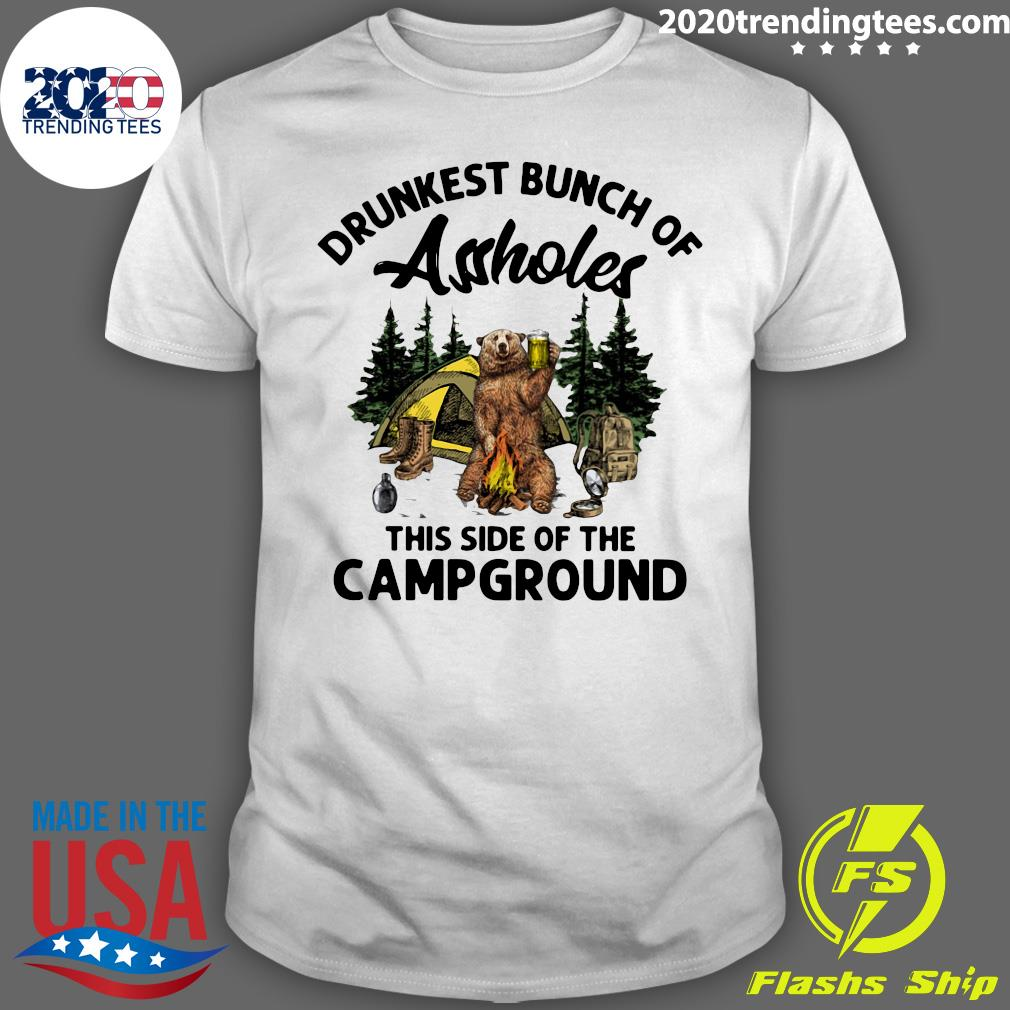 Camping Drunkest Bunch Of Assholes This Side Of The Campground Shirt