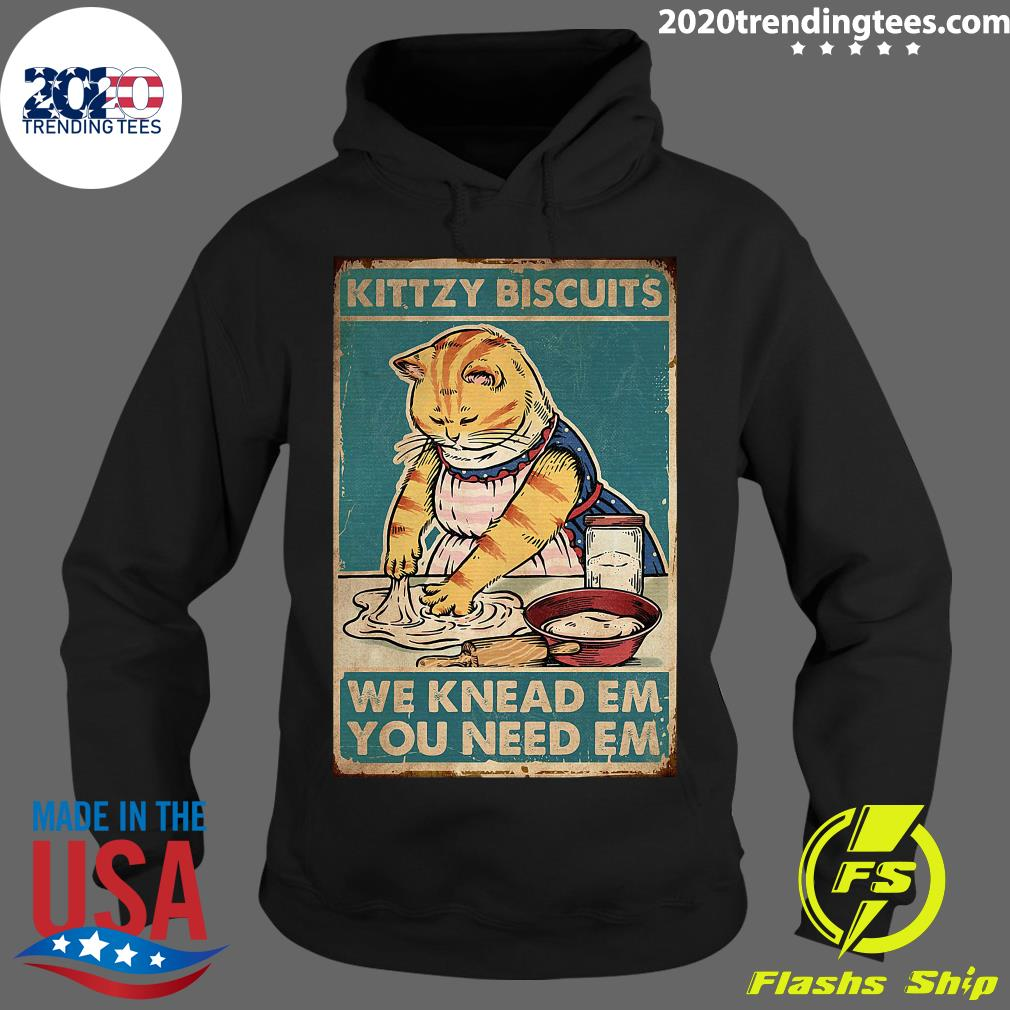 Cat Kittzy Biscuits We Knead Em You Need Em Shirt Hoodie