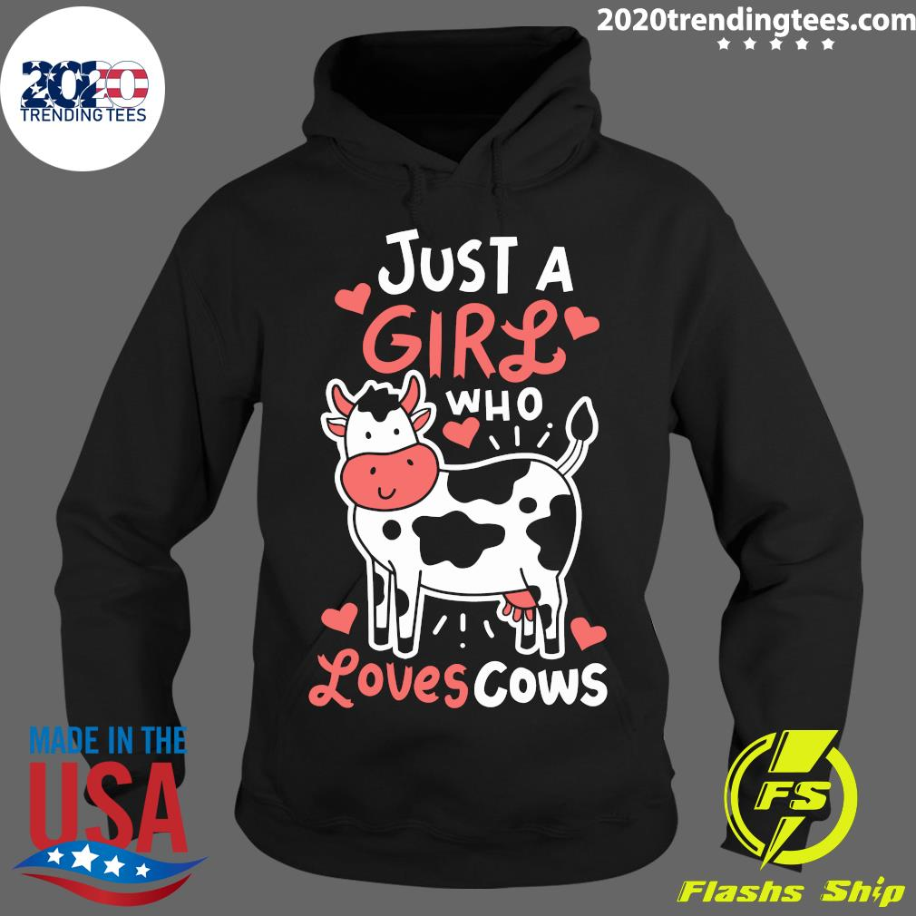 Cow Just A Girl Who Loves Cows Shirt Hoodie