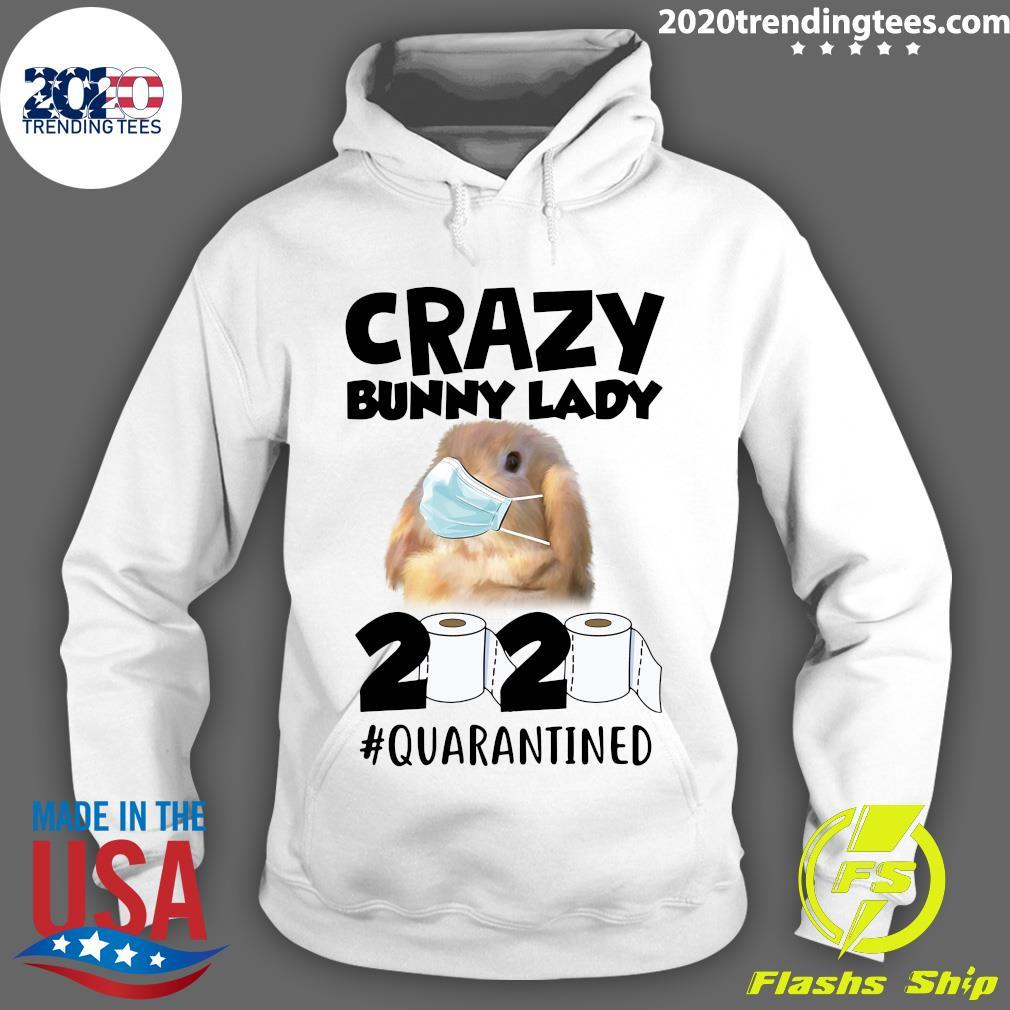 Crazy Bunny Lady 2020 Quarantined Shirt Hoodie