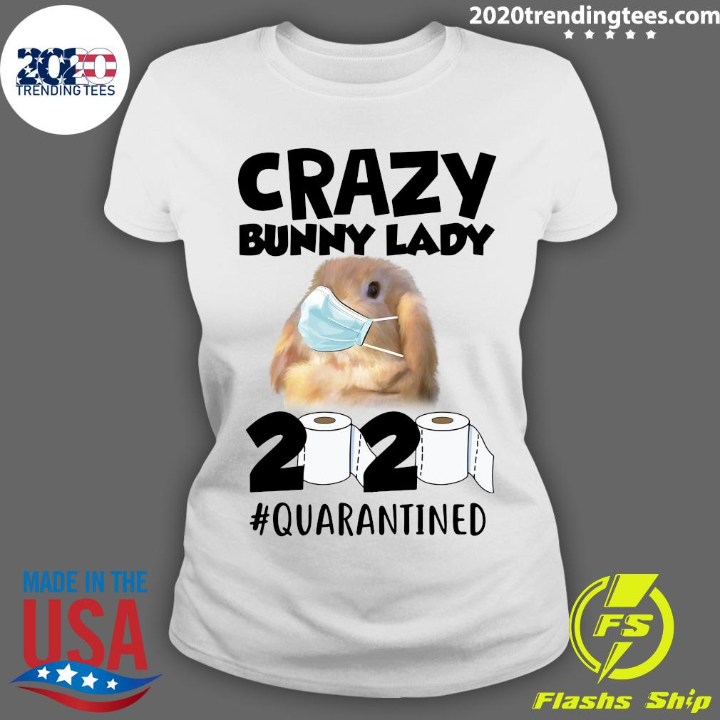 Crazy Bunny Lady 2020 Quarantined Shirt Ladies tee
