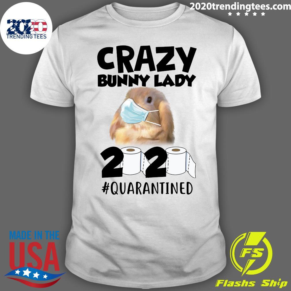 Crazy Bunny Lady 2020 Quarantined Shirt