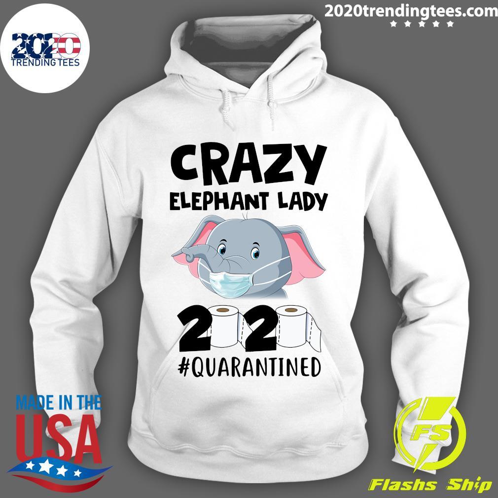 Crazy Elephant Lady 2020 Quarantined Shirt Hoodie