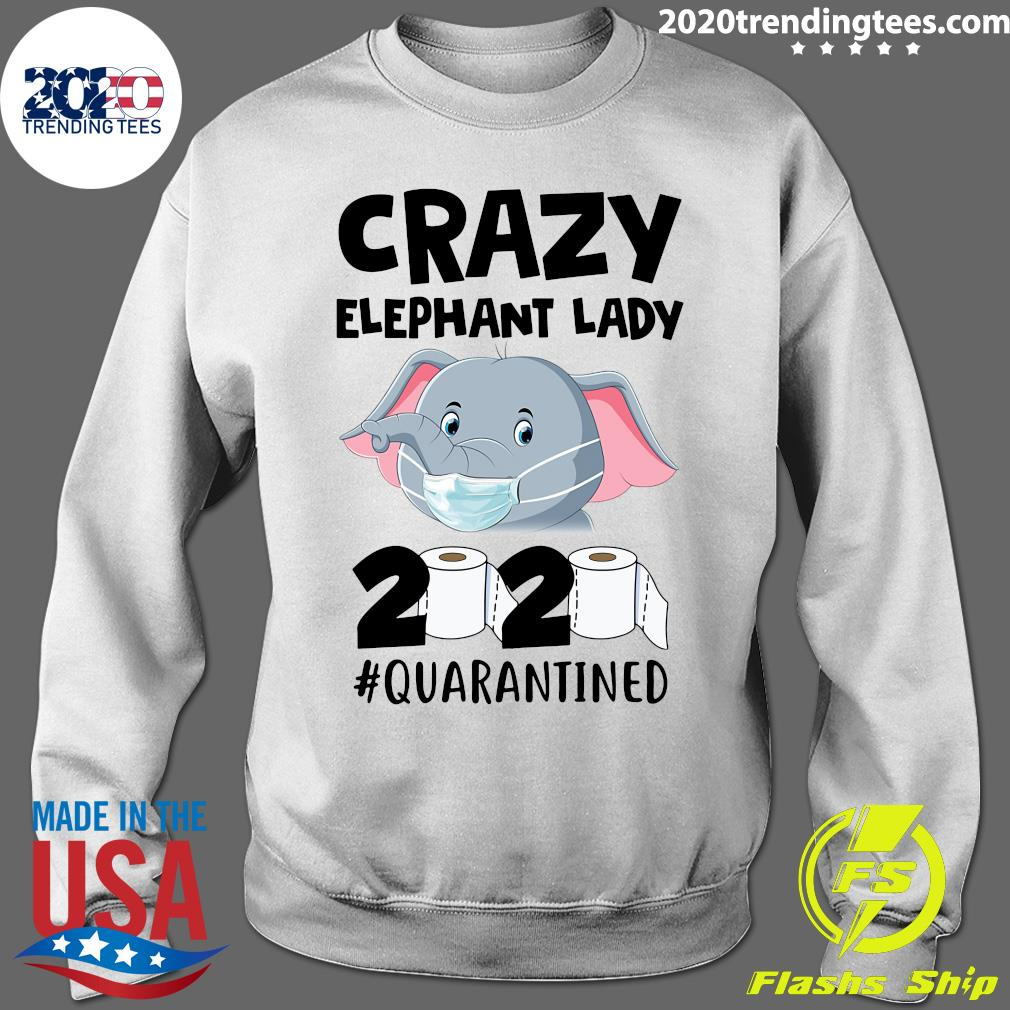 Crazy Elephant Lady 2020 Quarantined Shirt Sweater