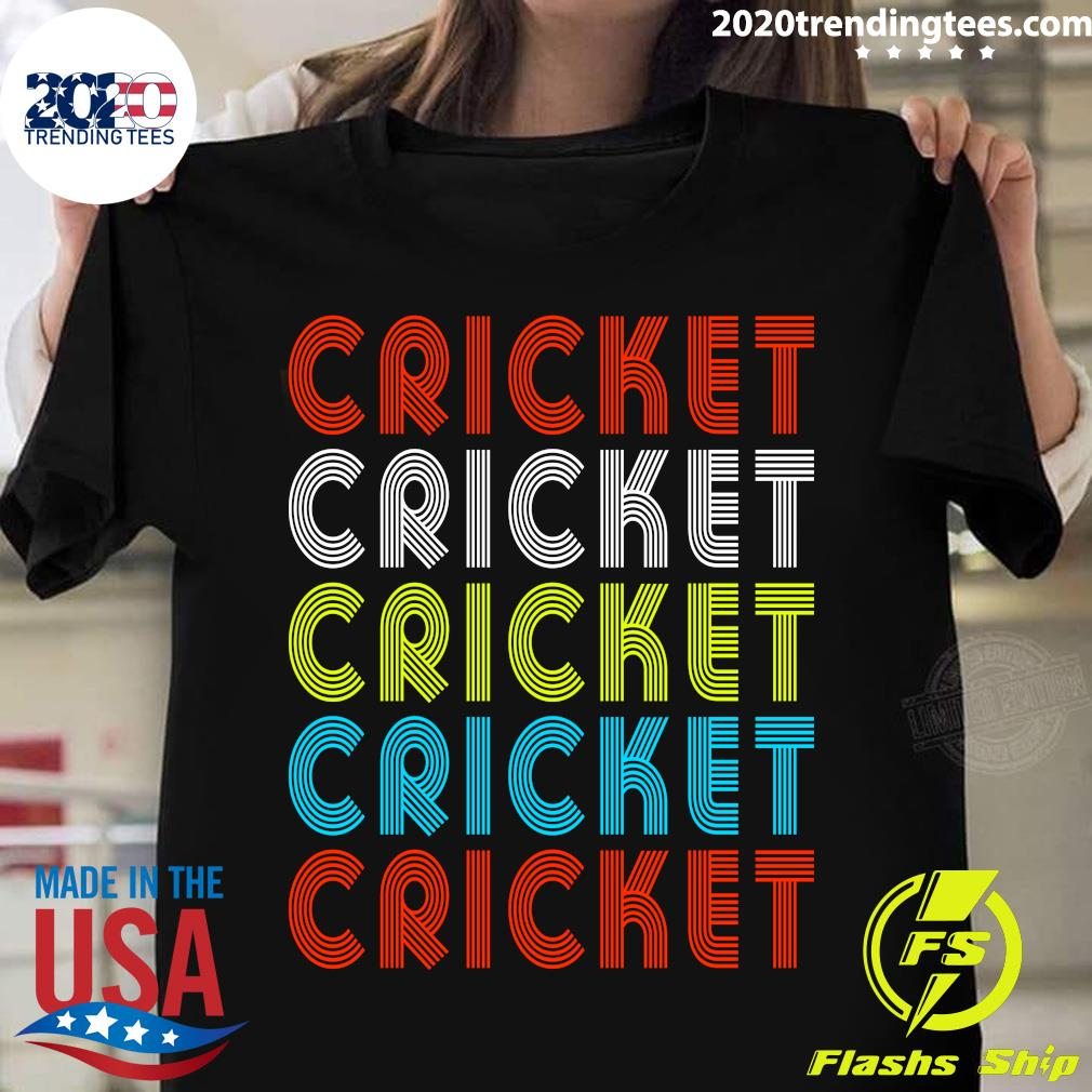 Cricket Cricket Cricket Cricket Cricket Color Shirt