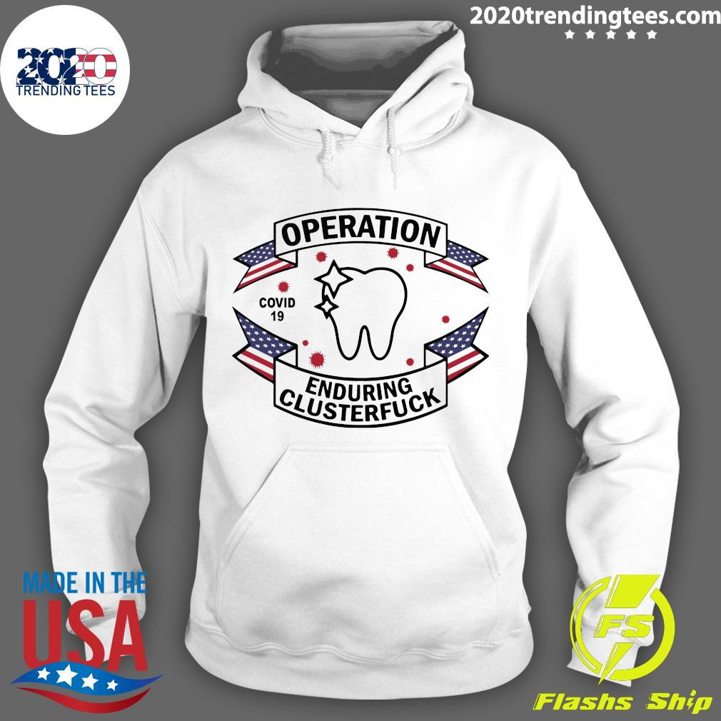 Dental Assistant Operation Covid-19 2020 Enduring Clusterfuck Shirt Hoodie
