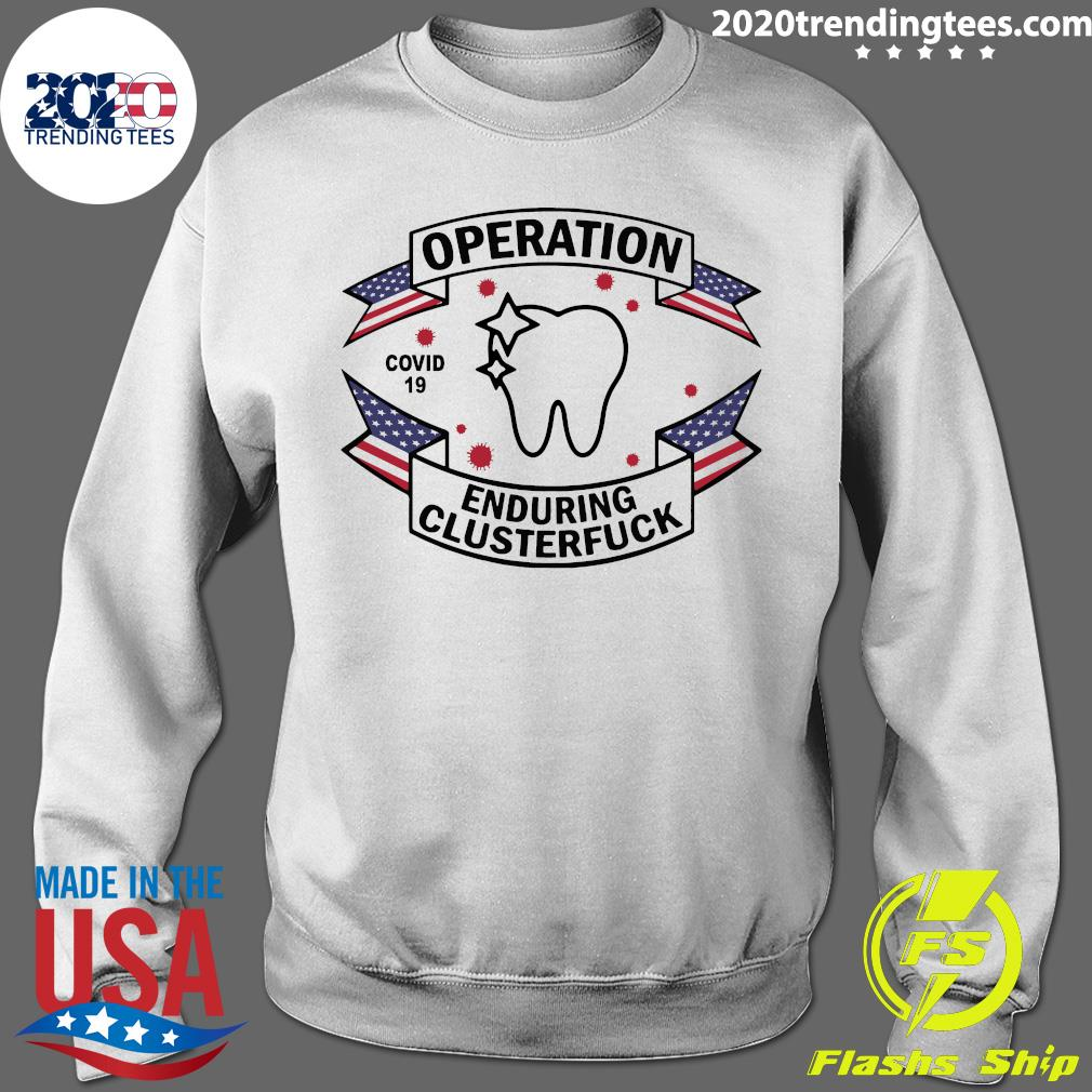 Dental Assistant Operation Covid-19 2020 Enduring Clusterfuck Shirt Sweater