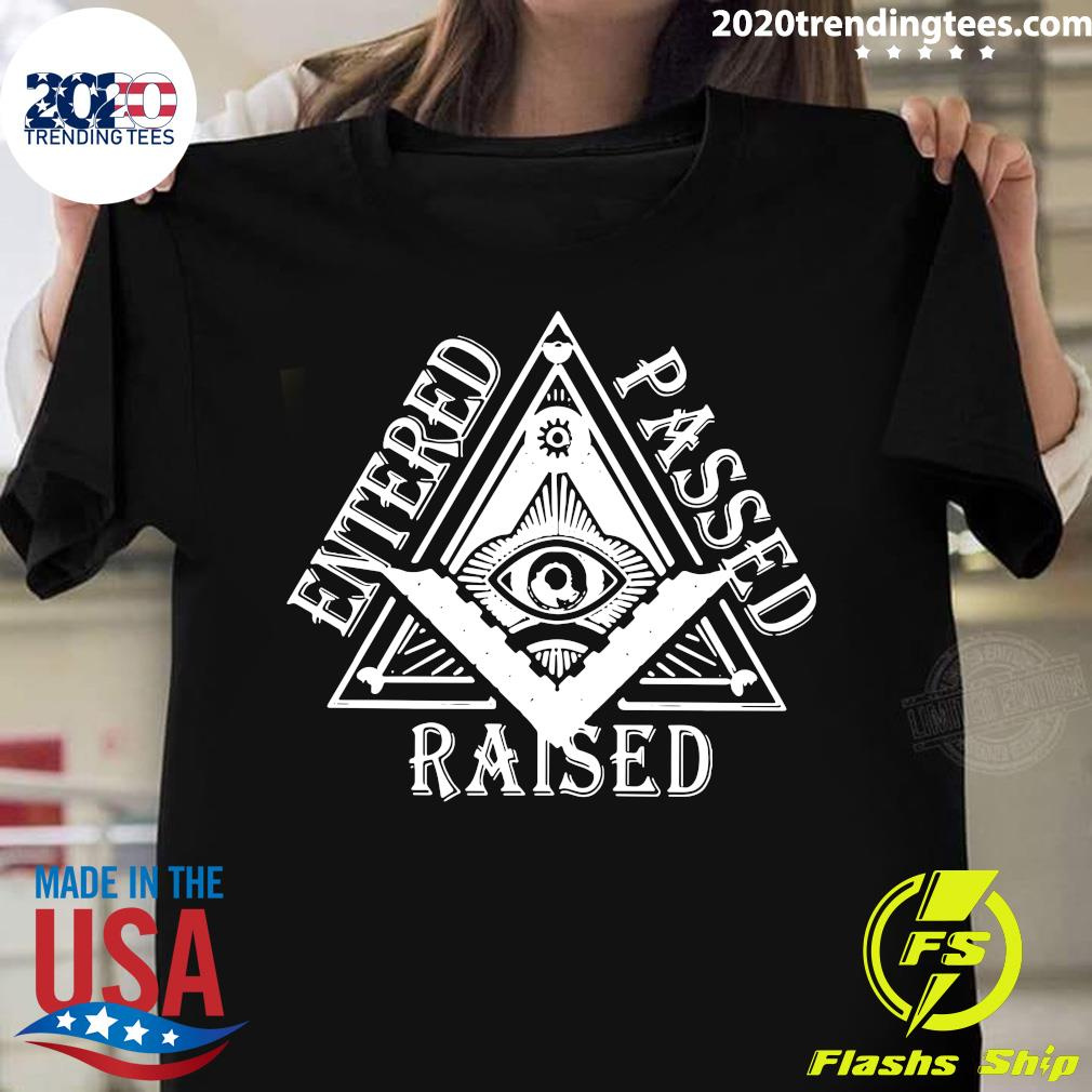 Entered Passed Raised Shirt