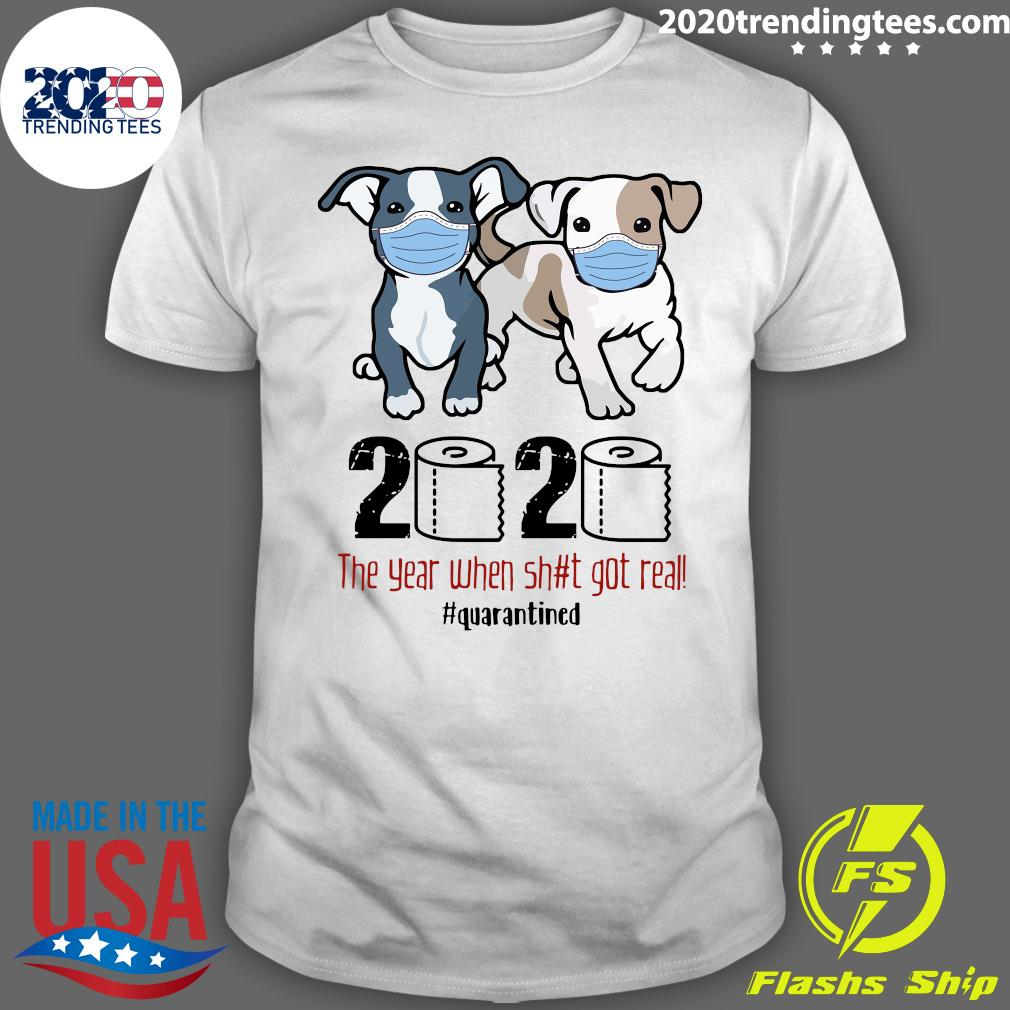 Funny Pit Bull COVID 19 2020 The Year When Shit Got Real Quarantined Shirt