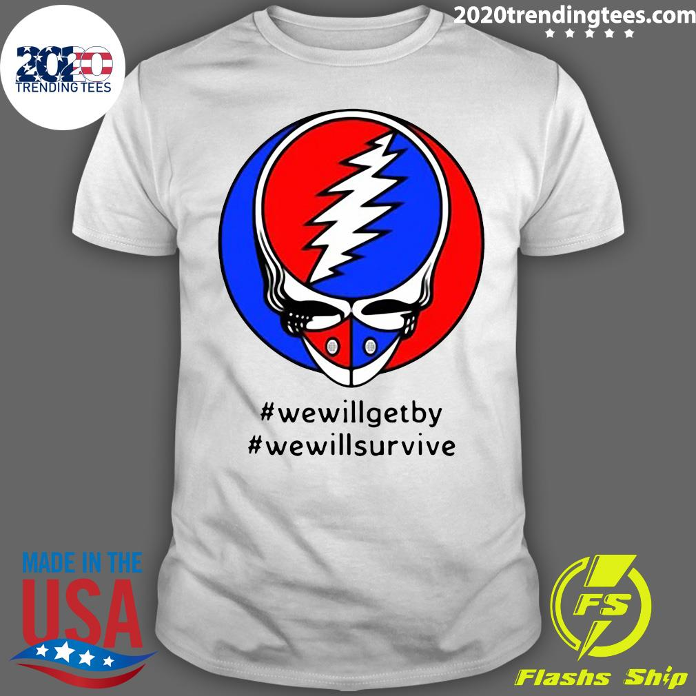 Grateful Dead Steal Your Face We Will Get By We Will Survive Shirt
