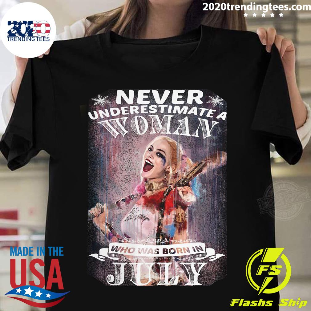 Harley Quinn Never Underestimate A Woman Who Was Born In July Shirt