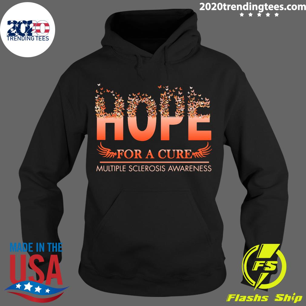 Hope For A Cure Multiple Sclerosis Awareness Shirt Hoodie