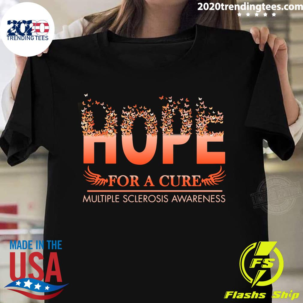 Hope For A Cure Multiple Sclerosis Awareness Shirt