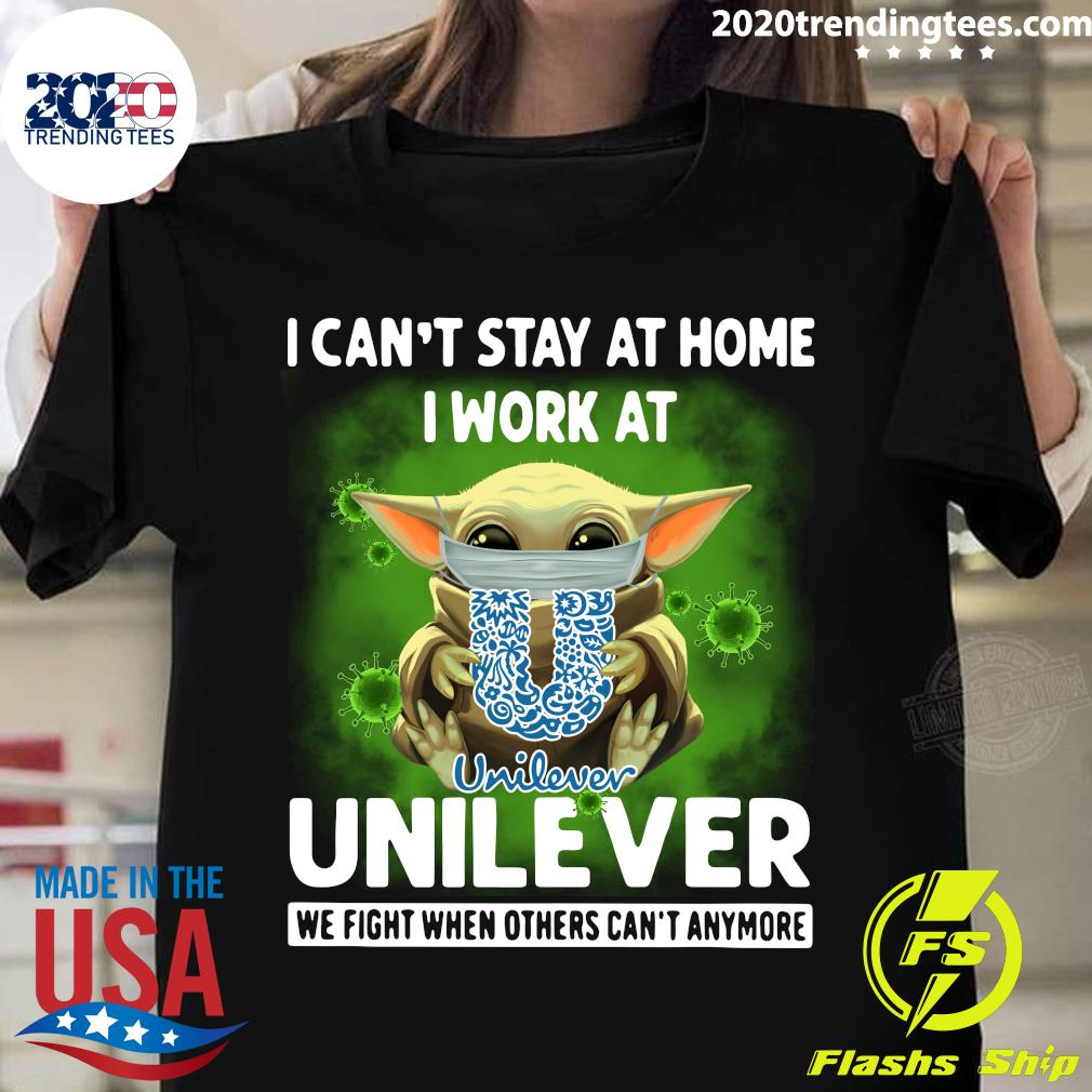 I Can't Stay At Home I Work At Unilever We Fight When Others Can't Anymore Covid-19 Baby Yoda Shirt