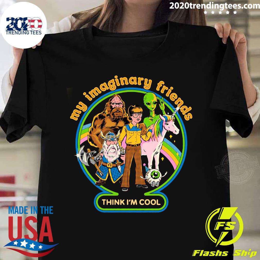 My Imaginary Friends Think I'm Cool Shirt