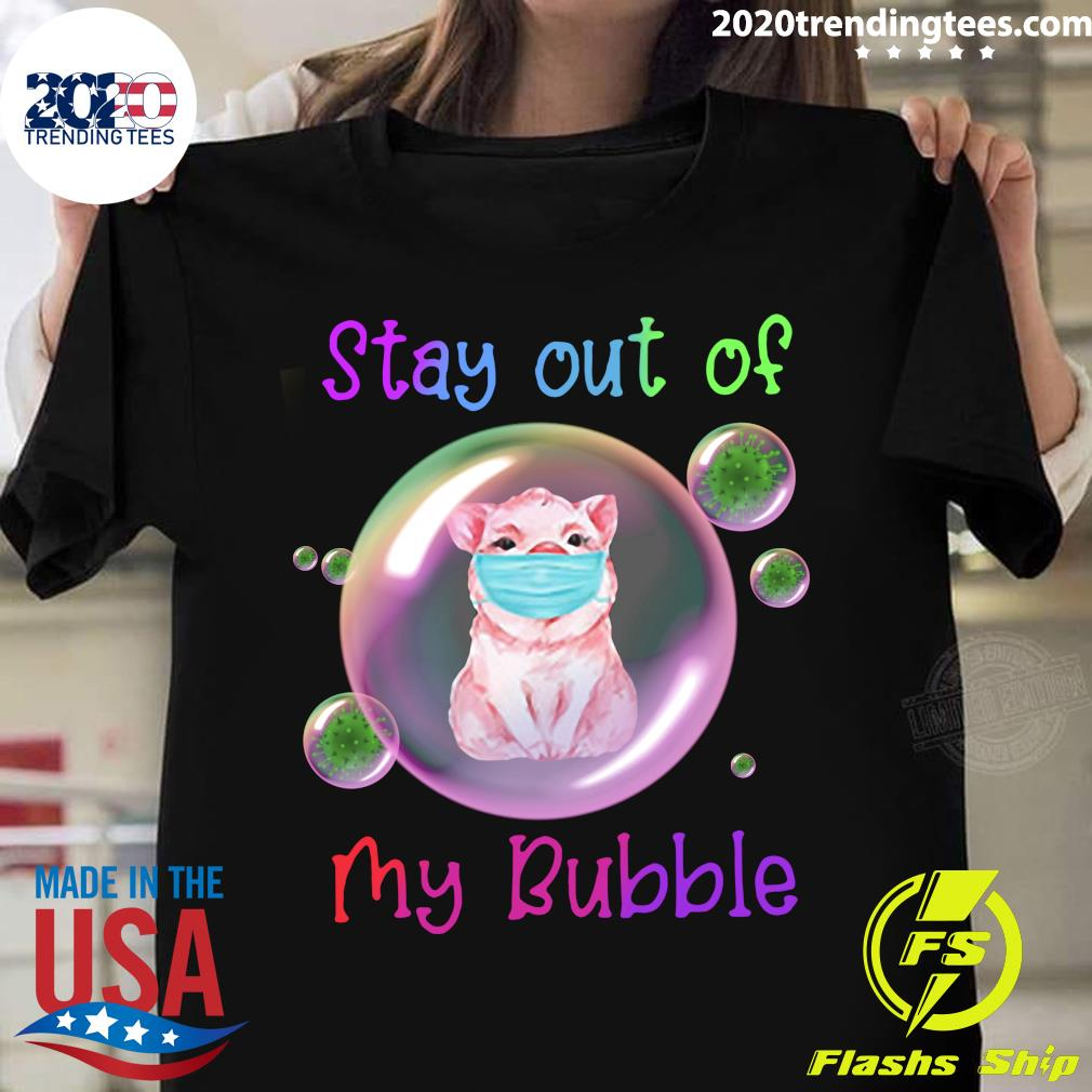 Pig Lovers Stay Out of My Bubble Shirt