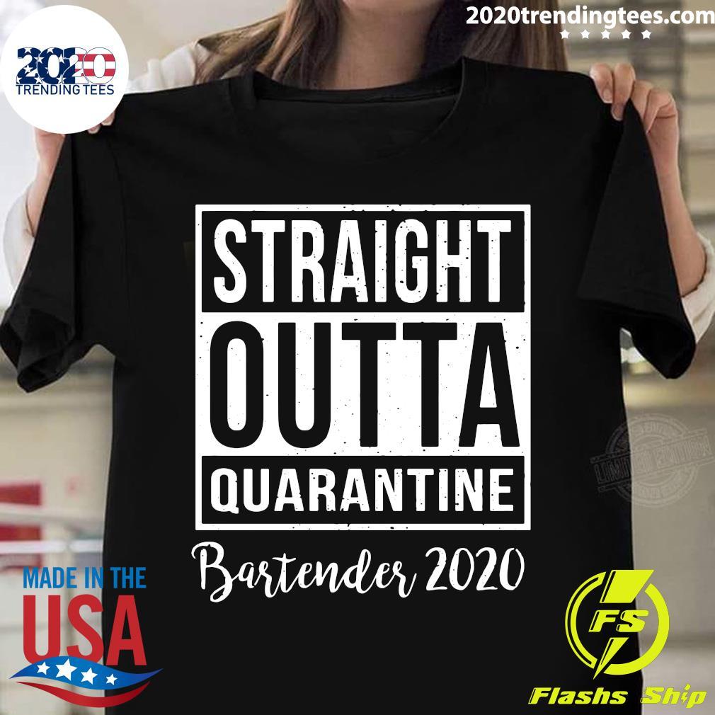 Straight Outta Quarantine Bartender 2020 Shirt