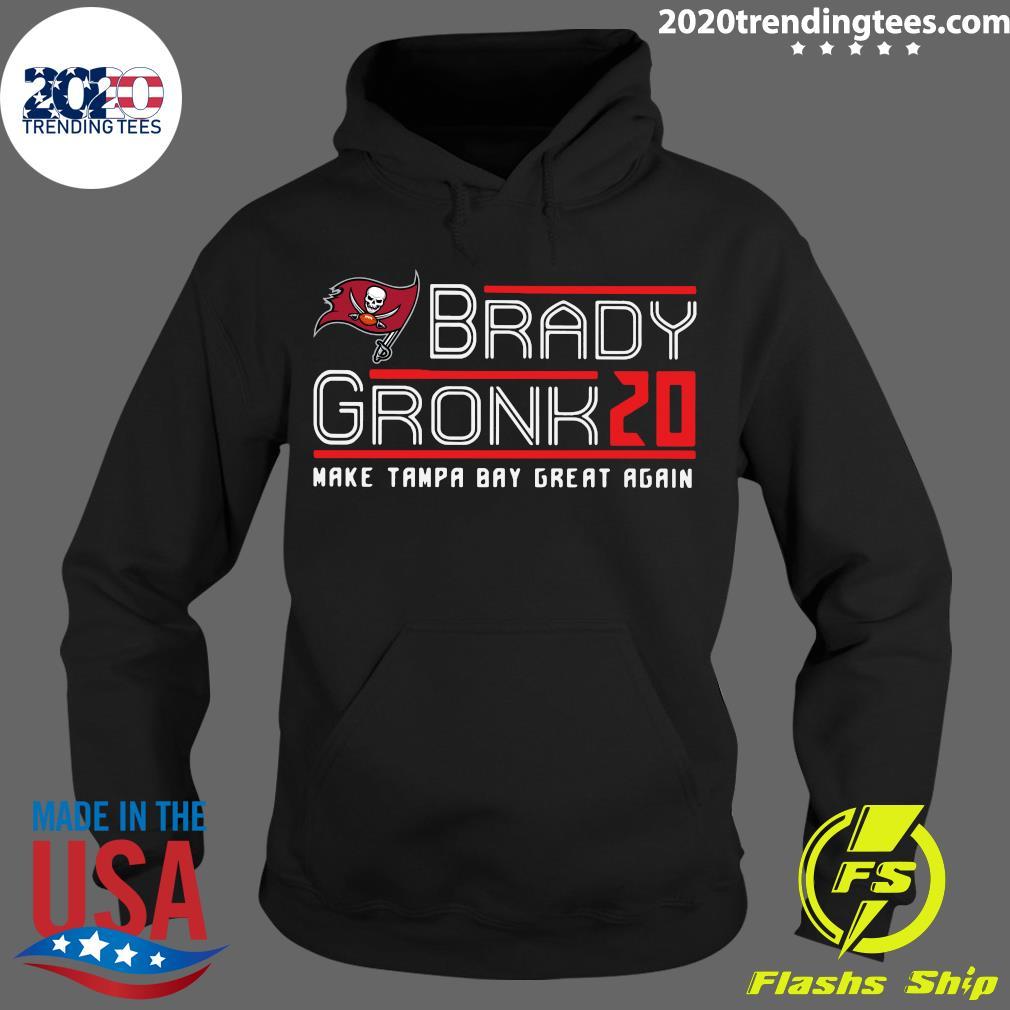 Tom Brady Gronk 20 Make Tampa Bay Great Again Shirt Hoodie