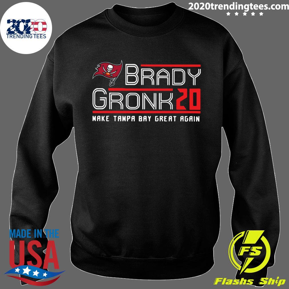 Tom Brady Gronk 20 Make Tampa Bay Great Again Shirt Sweater