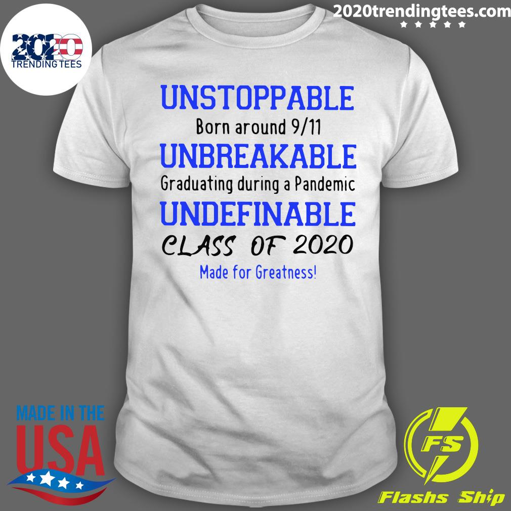 Unstoppable Unbreakable Undefinable 2020 Class Of 2020 Shirt