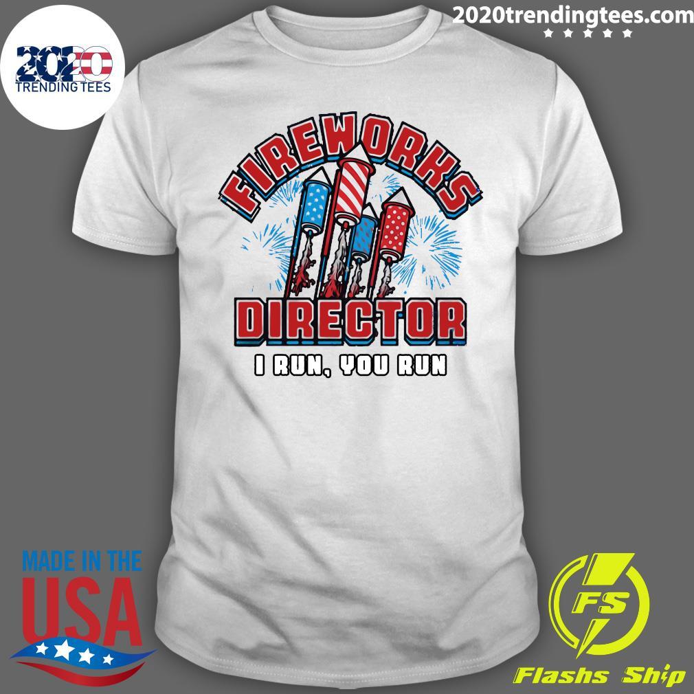 America Flag Fireworks Director I Run You Run Shirt
