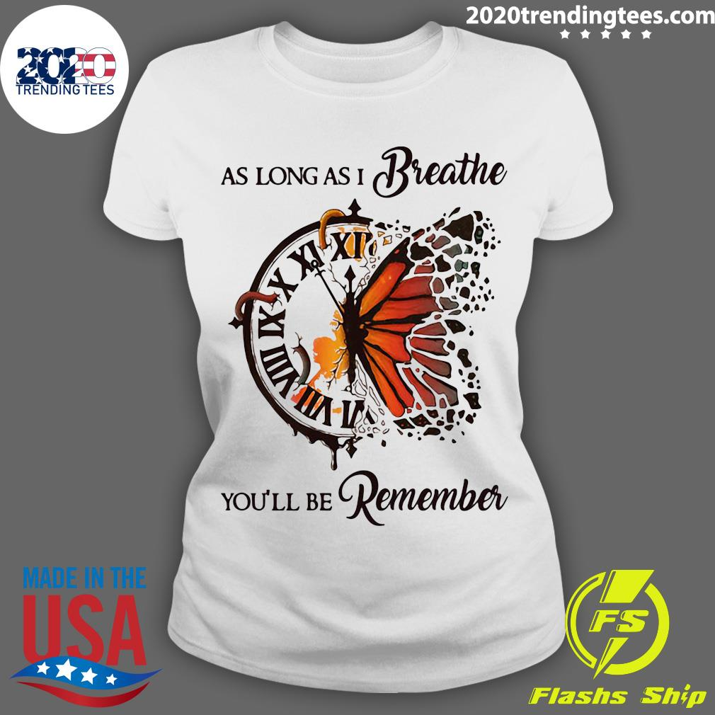 As Long As I Breathe You'll Be Remember Hippie Clock Butterfly Shirt Ladies tee