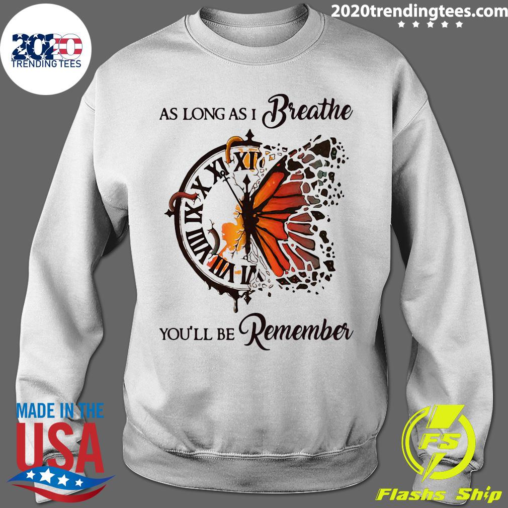 As Long As I Breathe You'll Be Remember Hippie Clock Butterfly Shirt Sweater