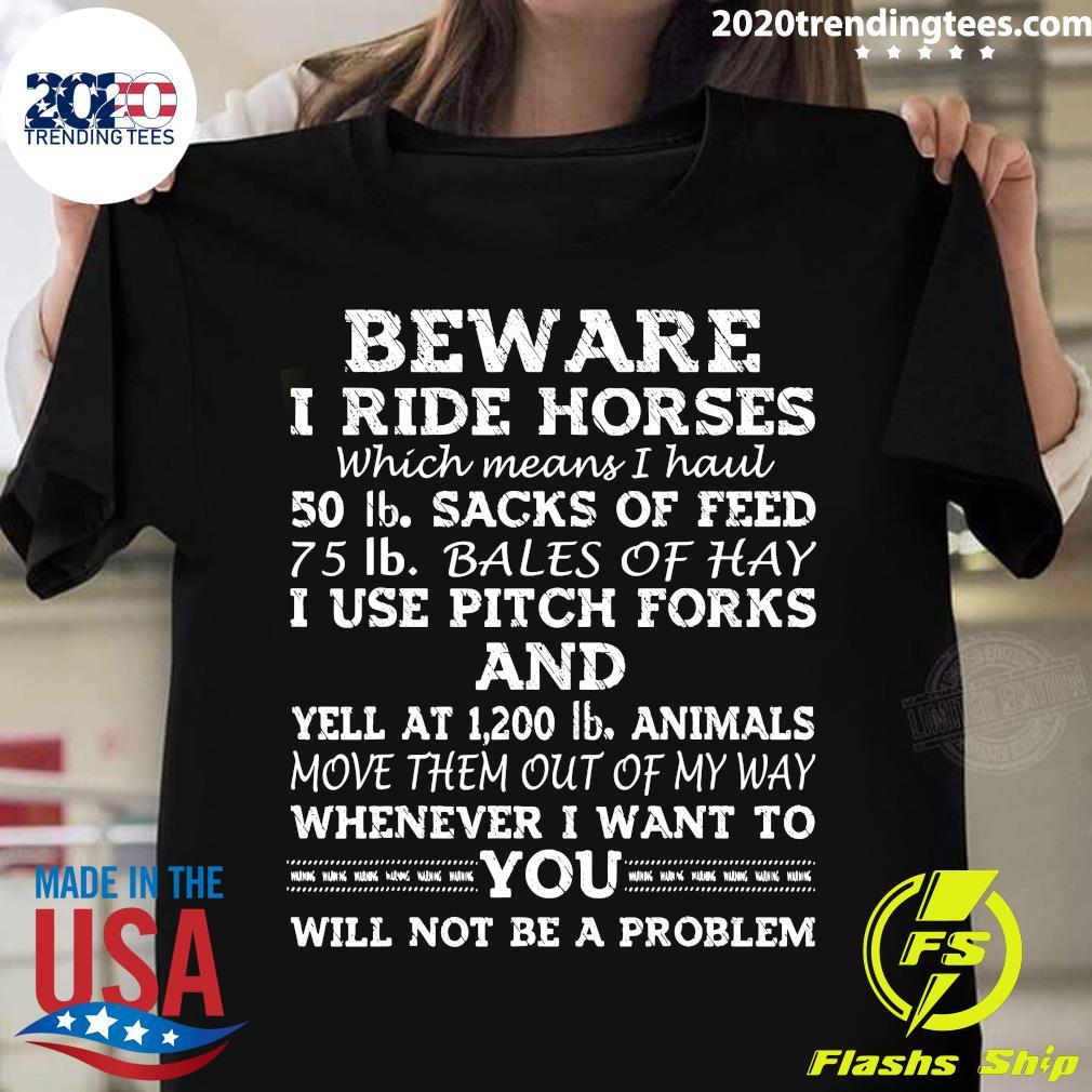 Beware My daughter Rides Horses Shirt