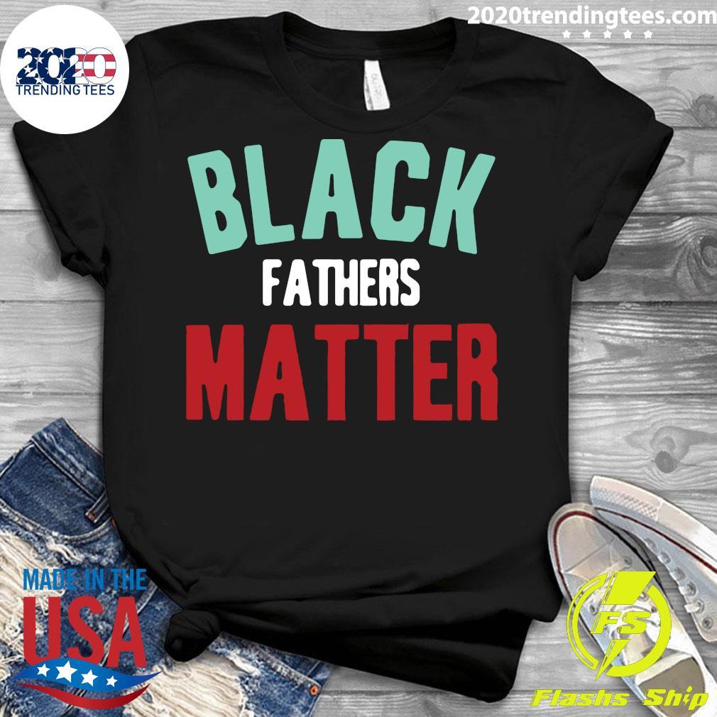 Black Fathers Matter Shirt Ladies tee