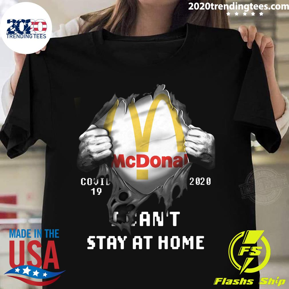 Blood Inside I Can't Stay At Home Mcdonald COVID 19 2020 Shirt