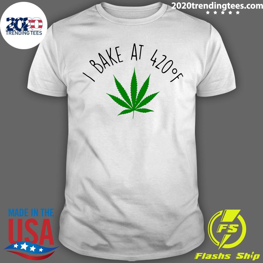 Cannabis I Bake At 420 oF Shirt