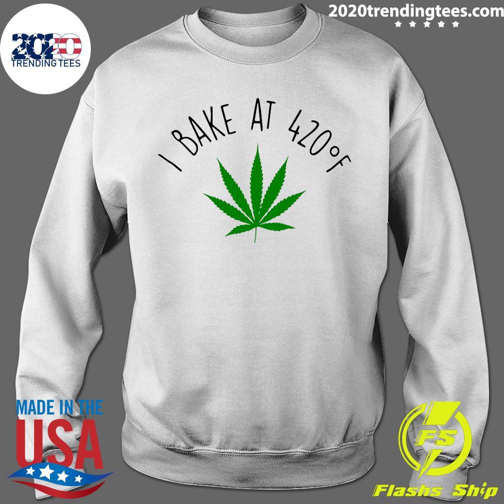 Cannabis I Bake At 420 oF Shirt Sweater