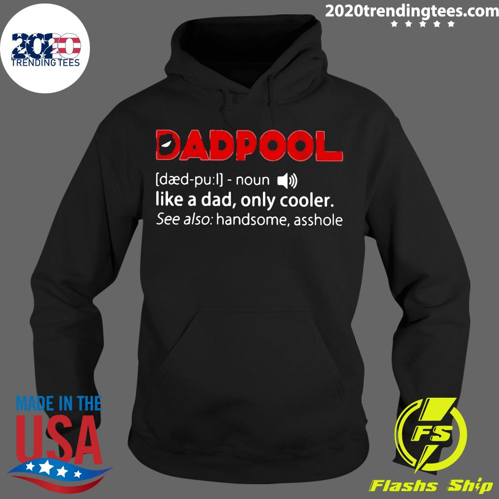 Dadpool Noun Like A Dad, Only Cooler Deadpool Shirt Hoodie