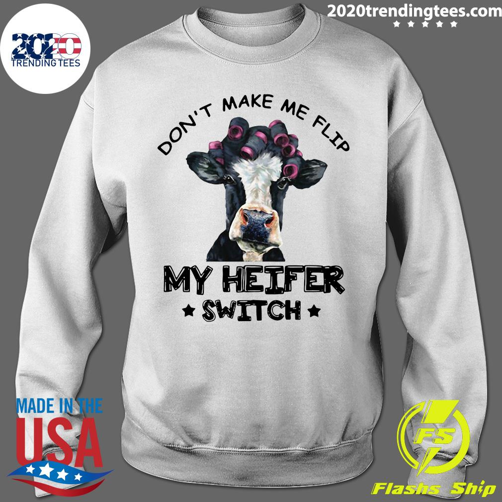 Don't Make Me Flip My Heifer Switch Funny Shirt Sweater