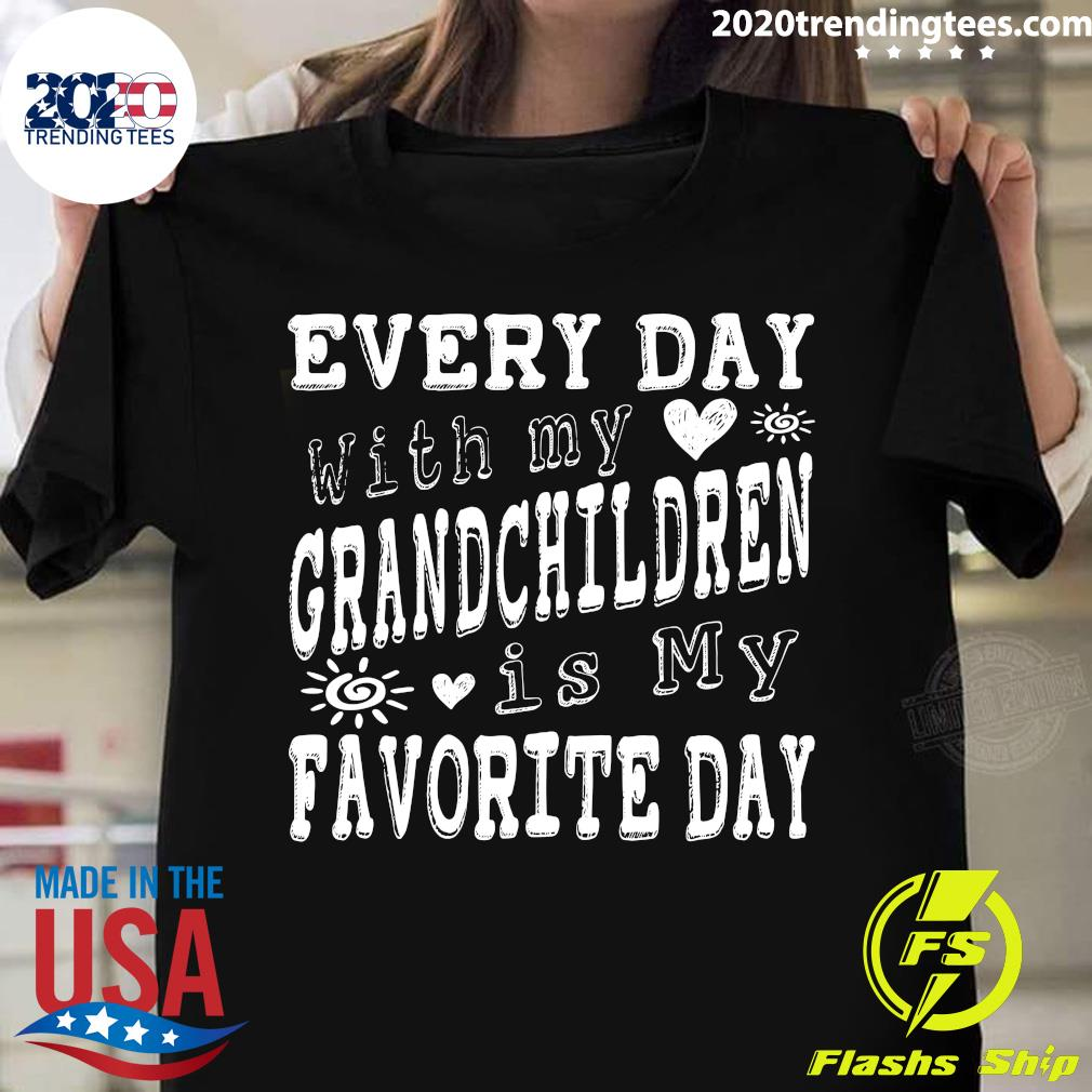 Every Day With My Grandchildren Is My Favorite Day Shirt
