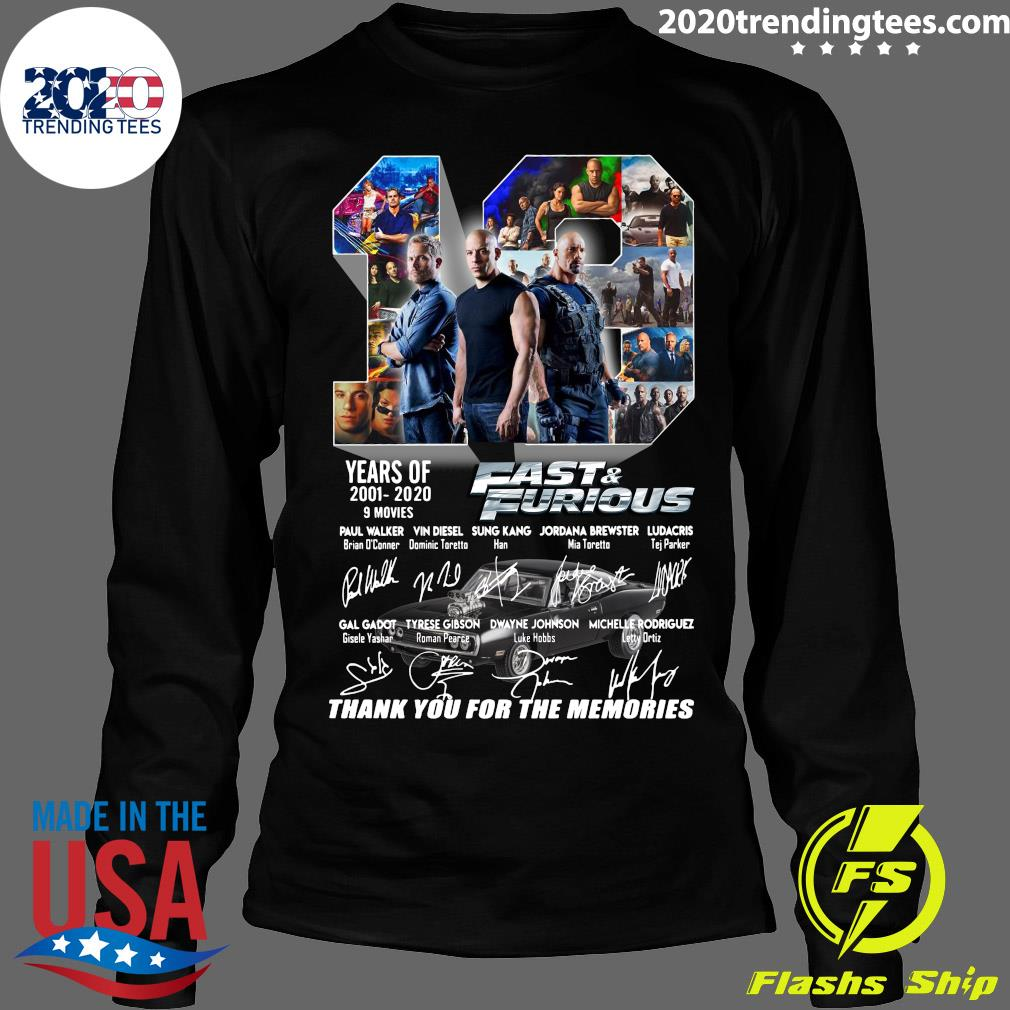 Fast And Furious 2001 2020 Thank You For The Memories Shirt Longsleeve
