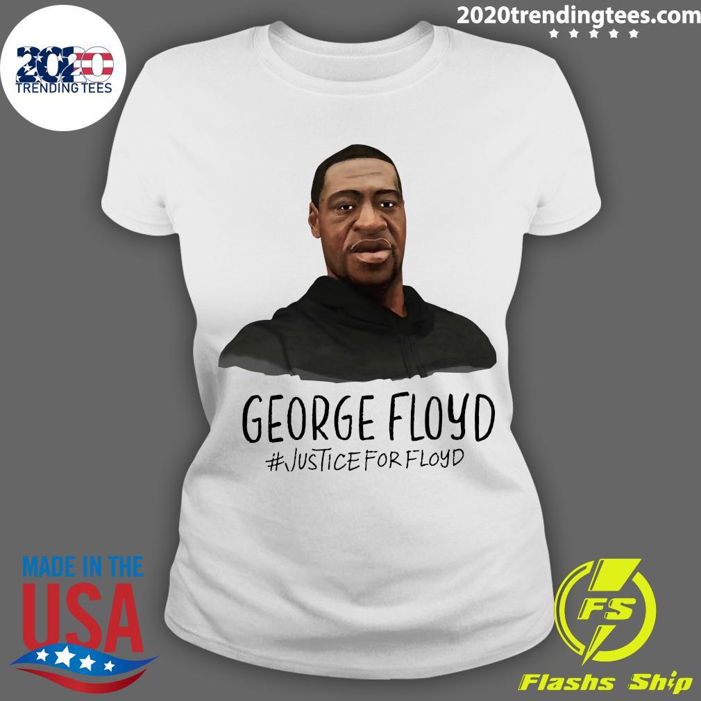 George Floyd Justice For Floyd Shirt Ladies tee